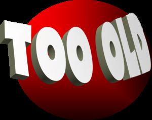 Too-Old-e1335879301488